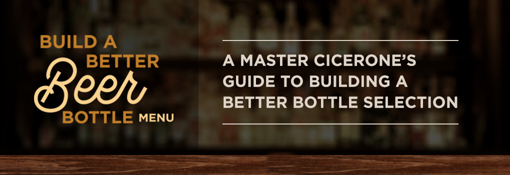 Building a Better Craft Beer Bottle Menu
