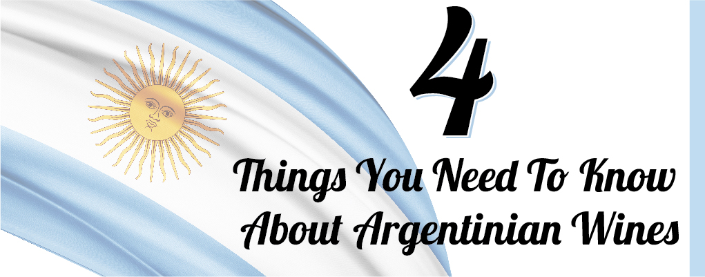 4 Things About Argentinian Wines