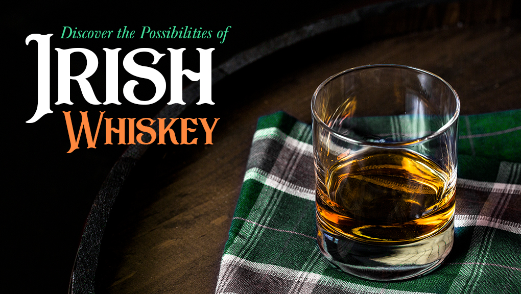 Discover the Possibilities of Irish Whiskey