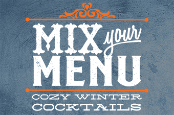Mix Your Menu Cozy Winter Cocktails