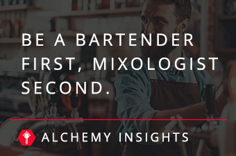 Be a Bartender First, mixologist second