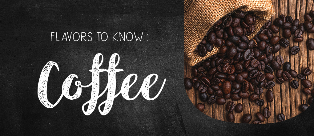 Flavors to Know: Coffee