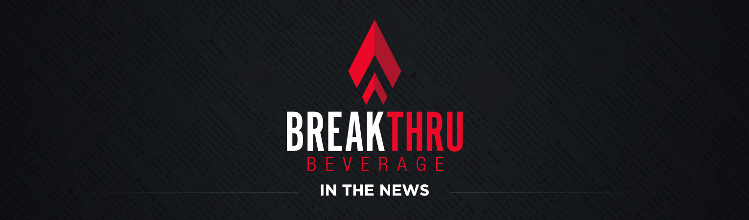 Breakthru Beverage in the News